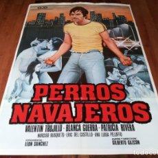 Cine: PERROS NAVAJEROS - VALENTÍN TRUJILLO, BLANCA GUERRA, PATRICIA RIVERA - POSTER ORIGINAL ECE 1981. Lote 237734420
