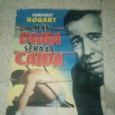 Cine: CARTEL ORIGINAL ESPAÑOL MÁS DURA SERÁ LA CAIDA, HUMPHREY BOGART. Lote 244579975