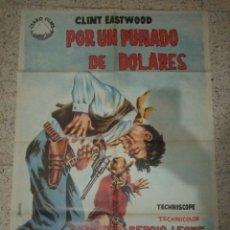 Cine: CARTEL CINE ORIGINAL ESPAÑOL POR UN PUÑADO DE DOLARES, SERGIO LEONE, CLINT EASTWOOD. Lote 244592585