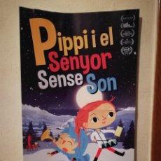 Cinema: CARTEL ORIGINAL -A3- PIPPI Y EL SEÑOR SIN SUEÑO + EL VIAJE DE BU - INFANTIL - CARTEL EN CATALAN. Lote 244954080