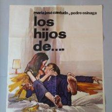 Cine: CARTEL CINE POSTER ORIGINAL, LOS HIJOS DE.... - AÑO 1976, MARIA JOSE CANTUDO, PEDRO OSINAGA.. L3420. Lote 245085730