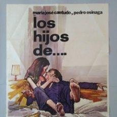 Cine: CARTEL CINE ORIGINAL LOS HIJOS DE... - MARIA JOSE CANTUDO - PEDRO OSINAGA - AÑO 1976... L3473. Lote 245934040