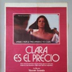Cine: CARTEL CINE ORIGINAL CLARA ES EL PRECIO - JUAN LUIS GALIARDO - MÁXIMO VALVERDE - AÑO 1977... L3474. Lote 245934485