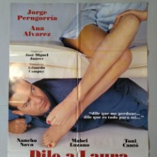 Cine: CARTEL CINE ORIGINAL - DILE A LAURA QUE LA QUIERO - JORGE PERUGORRÍA - ANA ALVAREZ - AÑO 1995..L3533. Lote 246840675