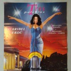 Cine: CARTEL CINE ORIGINAL - TRES PAPLABRAS - MARIBEL VERDÚ - FERNANDO GUILLÉN - AÑO 1993...L3538. Lote 246847865