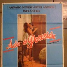 Cine: CDO K029 ACTO DE POSESION AMPARO MUÑOZ PATXI ANDION SEXY EROTICO POSTER ORIGINAL 70X100 ESTRENO. Lote 254530550