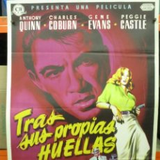 Cine: CARTEL TRAS SUS PROPIAS HUELLAS - ANTHONY QUINN - POSTER ORIGINAL - 70X100 ESTRENO - LITOGRAFIA. Lote 262696960