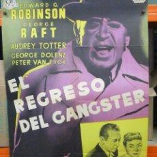 Cine: EL REGRESO DEL GANGSTER - EDWARD G.ROBINSON GEORGE RAFT - POSTER ORIGINAL - ESTRENO - LITOGRAFIA. Lote 262699220
