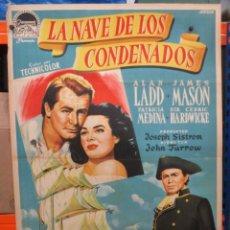 Cine: LA NAVE DE LOS CONDENADOS - ALAN LADD - JAMES MASON - CARTEL / POSTER ORIGINAL - 100 X 70. Lote 263542510