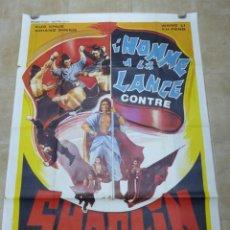 Cine: L'HOMME A LA LANCE CONTRE SHAOLIN - CARTEL GRANDE FRANCES. Lote 264048155