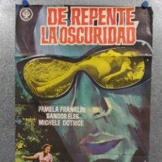 Cine: DE REPENTE, LA OSCURIDAD. PAMELA FRANKLIN, MICHELE DOTRICE, SANDOR ELÈS. AÑO 1971. POSTER ORIGINAL. Lote 273747128