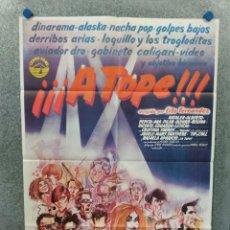 Cine: ¡¡¡A TOPE!!!. ILUSTRACION : ALASKA, LOQUILLO, GABINETE CALIGARI. AÑO 1983. POSTER ORIGINAL. Lote 275538538