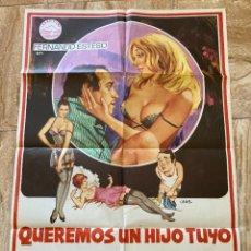 Cine: CARTEL CINE ORIG ESTRENO QUEREMOS UN HIJO TUYO (1979) 70X100 / FERNANDO ESTESO / JANO. Lote 277263693