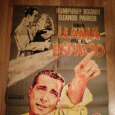 Cine: CARTEL ORIGINAL ESPAÑOL UNA LLAMA EN EL ESPACIO, HUMPHREY BOGART, ELEANOR PARKER, JANO. Lote 277845383