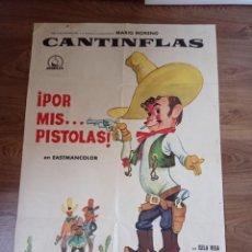Cine: ANTIGUO CARTEL DE CINE ORIGINAL AÑOS 60 CANTINFLAS, POR MIS PISTOLAS. Lote 283091158