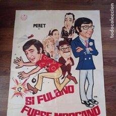 Cine: ANTIGUO CARTEL DE CINE ORIGINAL AÑOS 60 SI FULANO FUESE MENGANO. Lote 283514543