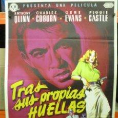 Cine: CARTEL TRAS SUS PROPIAS HUELLAS - ANTHONY QUINN - POSTER ORIGINAL - 70X100 ESTRENO - LITOGRAFIA. Lote 287679888