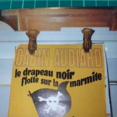 Cine: GABIN AUDIARD LE DRAPEAU NOIR FLOTTE SUR LA MARNITE 1971 692. Lote 287822808