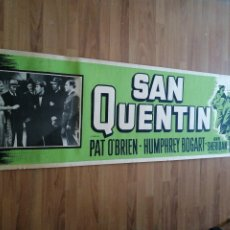 Cine: CARTEL ORIGINAL SAN QUENTIN, 210X60 CM, HUMPHREY BOGART, PAT O'BRIEN, ANN SHERIDAN, R50-503. Lote 288314968