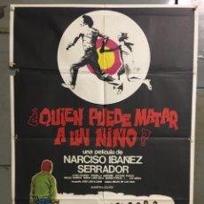 Cine: ABK32 QUIEN PUEDE MATAR A UN NIÑO NARCISO IBAÑEZ SERRADOR POSTER ORIGINAL 70X100 ESTRENO. Lote 293246063