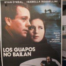 Cine: CARTEL ORIGINAL - LOS GUAPOS NO BAILAN - RYAN O ´NEAL - ISABELLA ROSSELLINI - 100 X 70. Lote 293248103