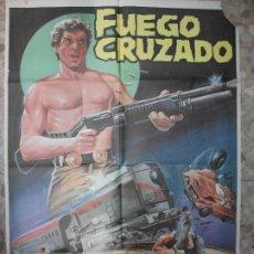 Cine: FUEGO CRUZADO AÑOS 80 CONRAD NICHOLS TAIDA URRUZOLA CARTEL DE CINE 100 X 70 CM. POSTER. Lote 295840168
