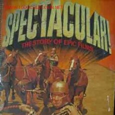 Cine: SPECTACULAR! THE STORY OF EPIC FILMS. AUT: JOHN CARY. Lote 23294393