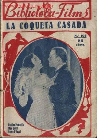 LA COQUETA CASADA = PAULINE FREDERICH = = MAE BUSCH = = CONRAD NAGEL = = CON FOTOS (Cine - Revistas - Otros)