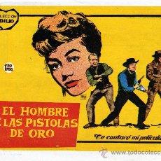 Cine: TEBEO COLECCIÓN IDILIO Nº 15 AÑO 1961, EL HOMBRE DE LAS PISTOLAS DE ORO. Lote 26588842