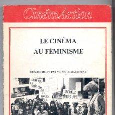 Cine: LE CINÉMA AU FÉMINISME -DOSSIER REUNI PAR MONIQUE MARTINEAU- 1979 (CINE, FEMINISMO). HENNEBELLE.. Lote 26613613