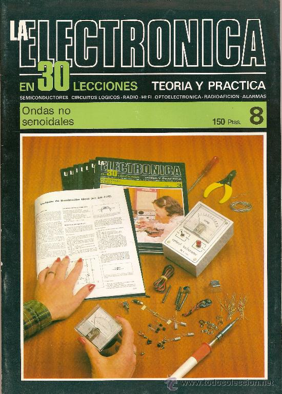 LA ELECTRONICA EN 30 LECCIONES TEORIA Y PRACTICA Nº 8 ONDAS NO SENOIDALES BOIXAREU EDITORES (Cine - Revistas - Ondas)