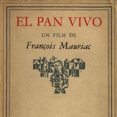 Cine: EL PAN VIVO (UN FILM DE FRANÇOIS MAURIAC). Lote 11005488