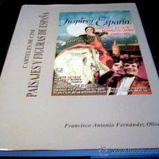 Cine: CARTELES DE CINE. PAISAJES Y FIGURAS DE ESPAÑA. FRANCISCO ANTONIO FERNANDEZ OLIVA. 2001.. Lote 26913665