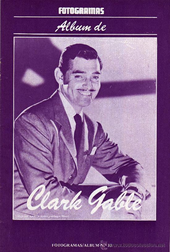 ALBUM FOTOGRAMAS Nº 33, CLARK GABLE (Cine - Revistas - Fotogramas)