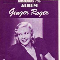 Cine: ALBUM FOTOGRAMAS Nº 36, GINGER ROGERS. Lote 27499965