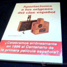 Cine: APORTACIONES A LOS ORIGENES DEL CINE ESPAÑOL. JON LETAMENDI. ROYAL BOOK, 1996.. Lote 14233237