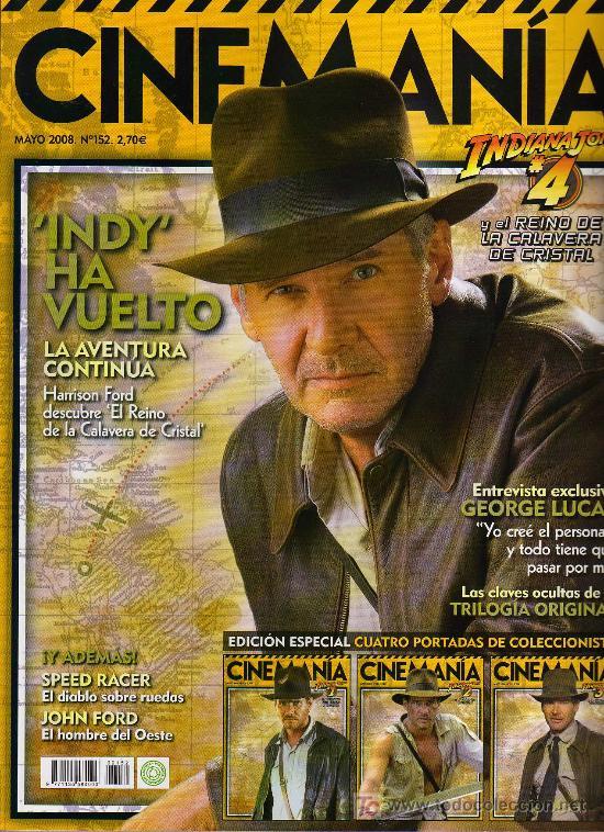 REVISTA CINEMANÍA - Nº 152, MAYO 2008 - INDY HA VUELTO - HARRISON FORD - GEORGE LUCAS ....... (Cine - Revistas - Cinemanía)
