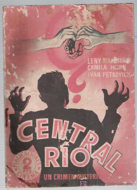 CENTRAL RÍO. PUBLICACIONES CINEMA. 64 PÁGINAS CON FOTOS DE LA PELÍCULA. (Cine - Revistas - Cinema)