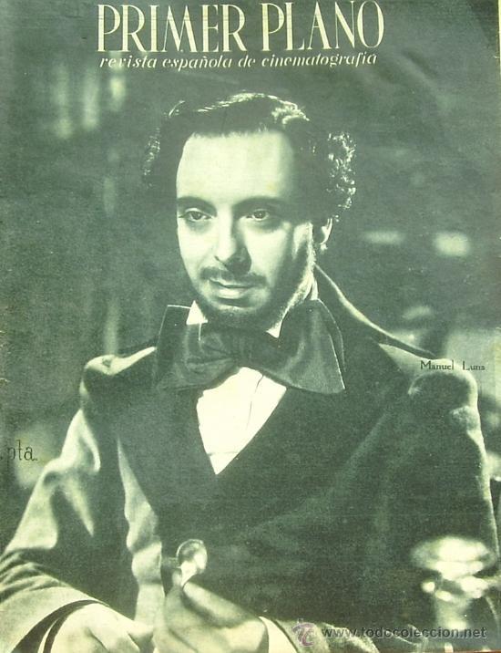 MANUEL LUNA PRIMER PLANO SPANISH MAGAZINE 1943 Nº151 SPAIN (Cine - Revistas - Primer plano)