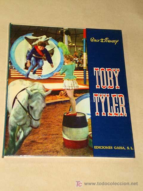 TOBY TYLER, 10 SEMANAS CON EL CIRCO. WALT DISNEY, WILLIAM SYNDER, J. OLEZA. EDICIONES GAISA 1975.+++ (Cine - Revistas - Otros)