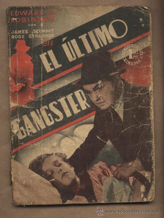 ÉL ÚLTIMO GANGSTER. EDWARD G.ROBINSION.JAMES STEWART. ROSE STRADNER.PUBLICACIONES CINEMA (Cine - Revistas - Cinema)