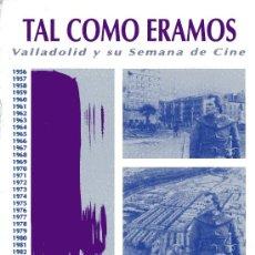 Cine: TAL COMO ERAMOS (VALLADOLID Y SU SEMANA DE CINE) (SEMINCI): AUTORES: JIMÉNEZ LOZANO Y OTROS. Lote 28229257