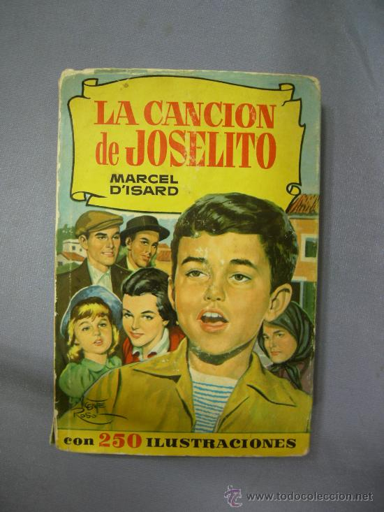 LIBRO LA CANCION DE JOSELITO, CON 250 ILUSTRACIONES, ED. BRUGUERA, 1ª EDICIÓN 1962 (Cine - Revistas - Otros)