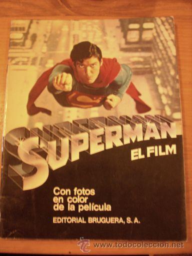 REVISTA SUPERMAN EL FILM - EDITORIAL BRUGUERA - UNICA - CON FOTOS COLOR DE LA PELÍCULA - 1979 (Cine - Revistas - Otros)
