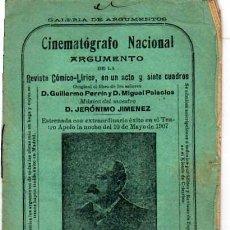 Cine: CINEMATOGRAFO NACIONAL. ARGUMENTO DE LA REVISTA COMICO LIRICA. D. GUILLERMO PERRIN 1907 VALLADOLID.. Lote 22545805
