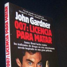 Cinema: LICENCIA PARA MATAR, LA NOVELA DE LA PELÍCULA DE JAMES BOND 007. JOHN GARDNER.. Lote 78850003