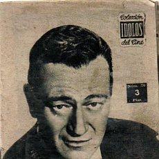 Cine: COLECCION IDOLOS DEL CINE Nº 70 AÑO II - UNION DISTRIBUIDORA DE ED. - 1958 (JOHN WAYNE). Lote 25920057