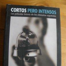 Cine: CORTOS INTENSOS.PELICULAS BREVES DE CINEASTAS ESPAÑOLES. EDITA COM.MADRID 2005 320 PAG. Lote 27351099