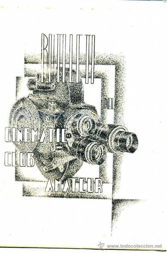 Cine: BOLETÍN OFICIAL DEL CINEMATIC CLUB AMATEUR 1933 A 1937 - 32 NÚMEROS - Foto 3 - 27797345