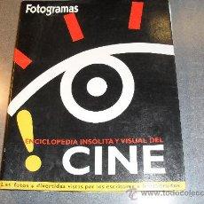 Cine: ENCICLOPEDIA INSÓLITA Y VISUAL DEL CINE. FOTOGRAMAS.. Lote 28154365